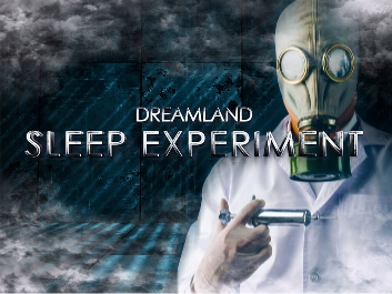 Dreamland Screamland Sleep Experiment