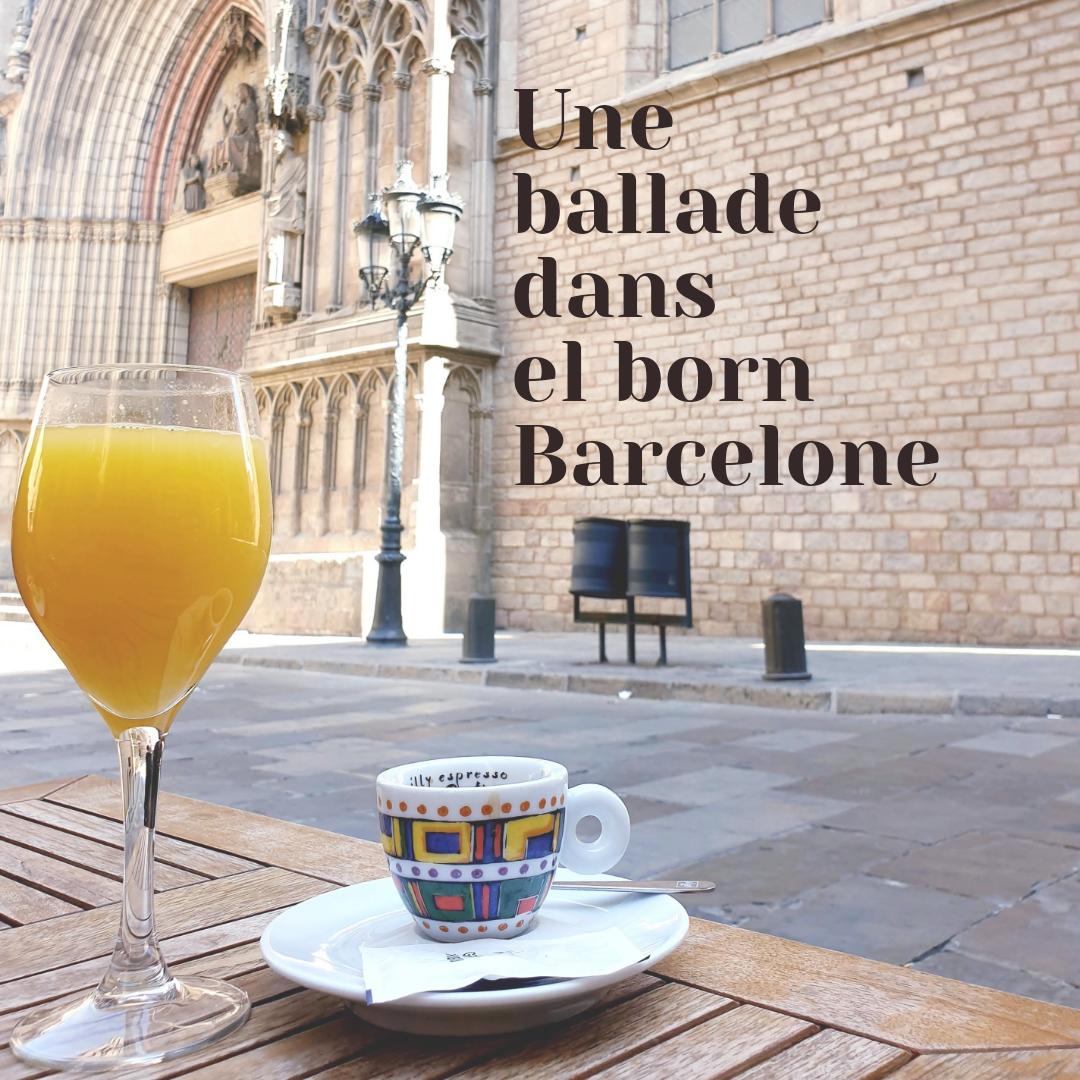 Une ballade dans el born Barcelone