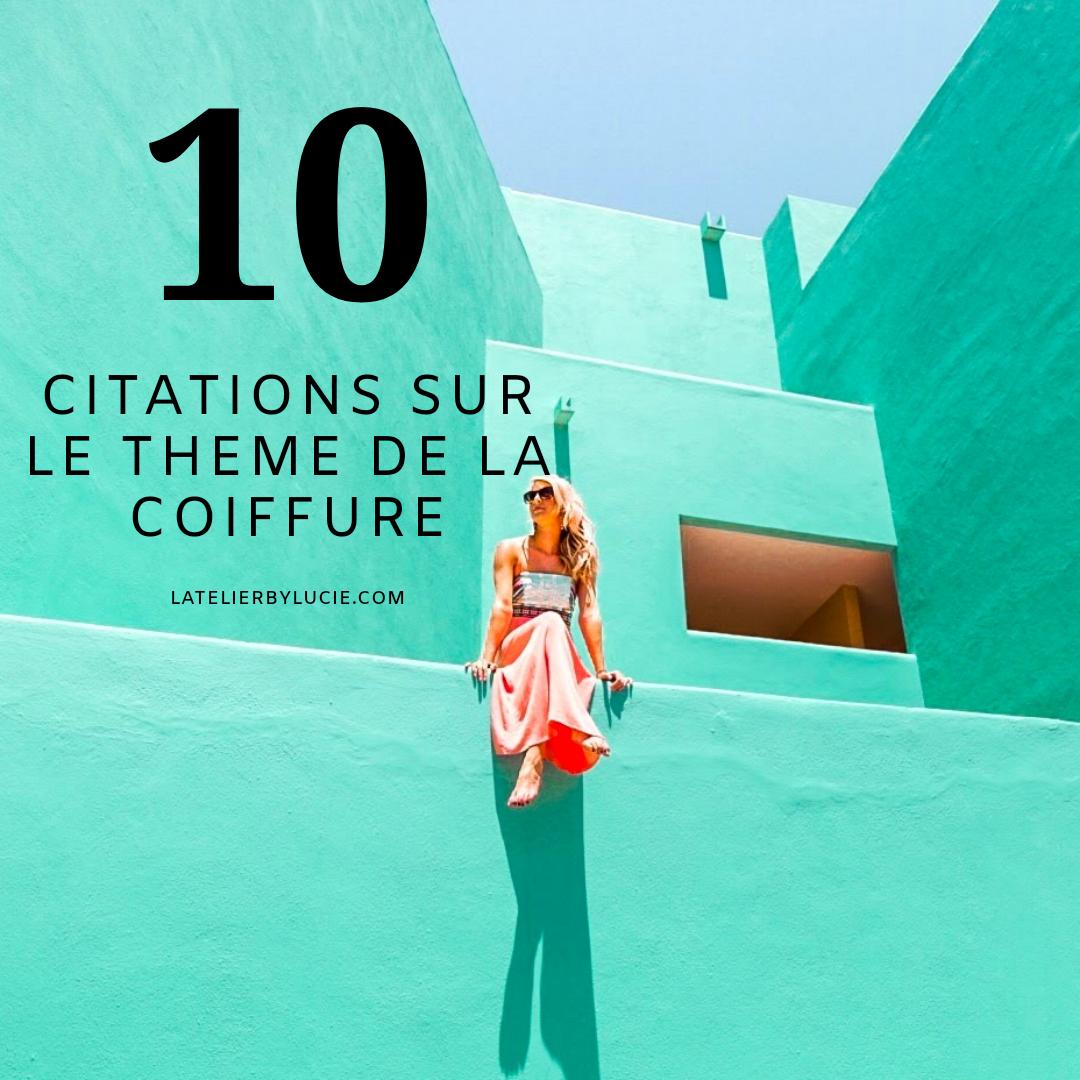 Les 10 Plus Jolies Citations Coiffure