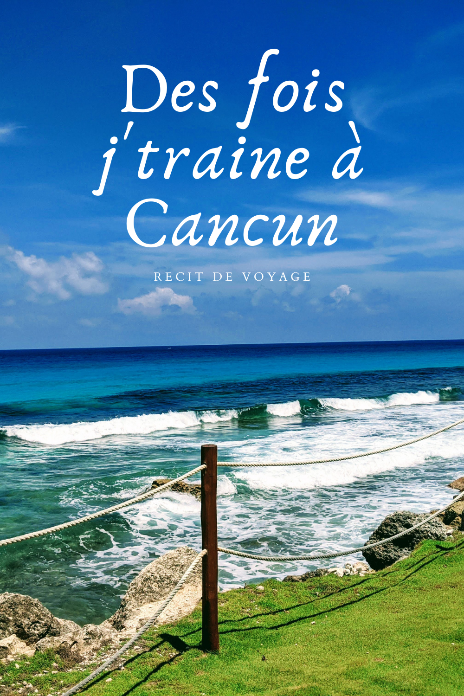 Des fois j'traîne à Cancun