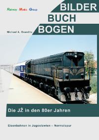 Buch Bildband Eisenbahnen JZ jugoslawische Eisenbahnen 80er Jahre Jugoslawien