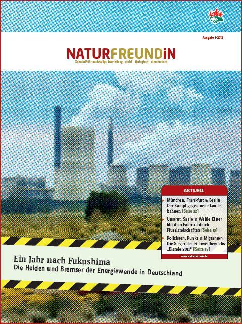 2012-1  NATURFREUNDiN | Ein Jahr nach Fukushima - Die Helden und Bremser der Energiewende in Deutschland