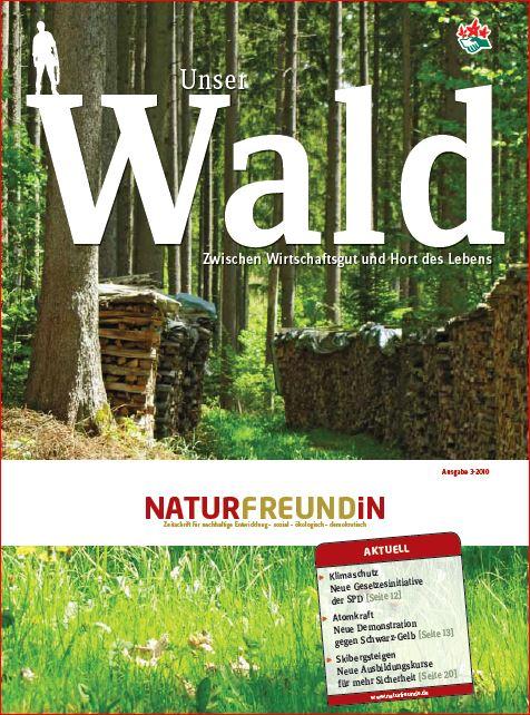 2010-3  NATURFREUNDiN | Unser Wald - Zwischen Wirtschaft und Hort des Lebens