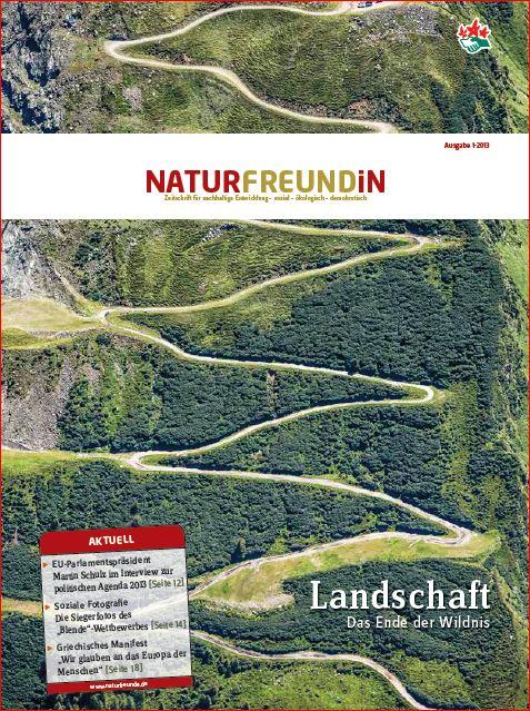 2013-1  NATURFREUNDiN | Landschaft - Das Ende der Wildnis