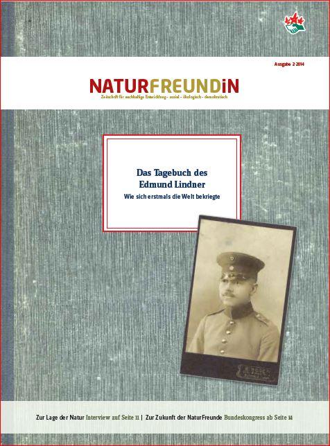 2014-2  NATURFREUNDiN | Das Tagebuch des Edmund Lindner - Wie sich erstmals die Welt bekriegte