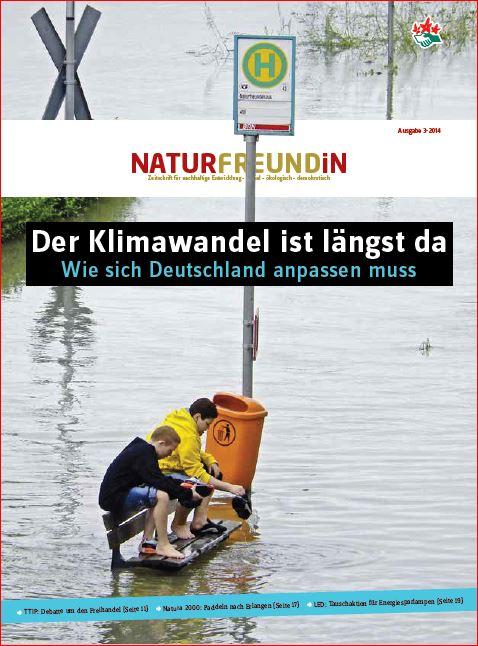 2014-3  NATURFREUNDiN | Der Klimawandel ist längst da - Wie sich Deutschland anpassen muss