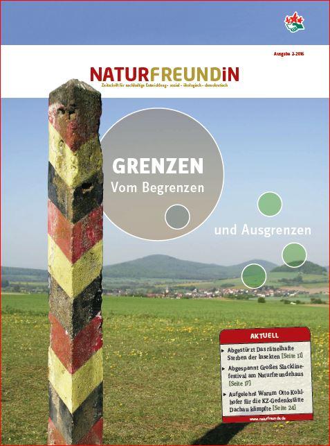 2016-2  NATURFREUNDiN | GRENZEN: Vom Begrenzen und Ausgrenzen
