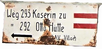 Alter Wegweiser Dobratsch, Ottohütte, Kaserin