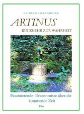 Artinus  Rückkehr zur Wahrheit     179 Seiten  A5  € 12,00  Auch als E-Book erhältlich   + Porto