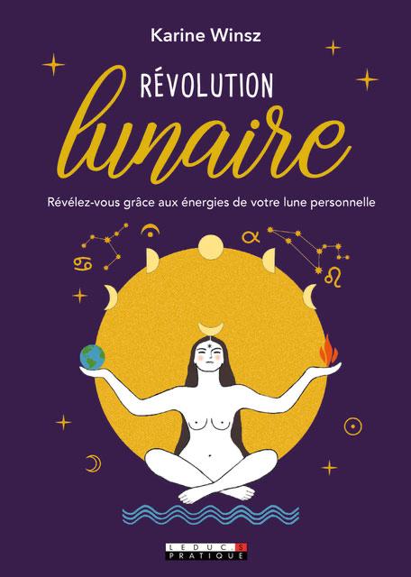 Révolution Lunaire : «Révéler-vous grâce aux énergies de votre lune personnelle»
