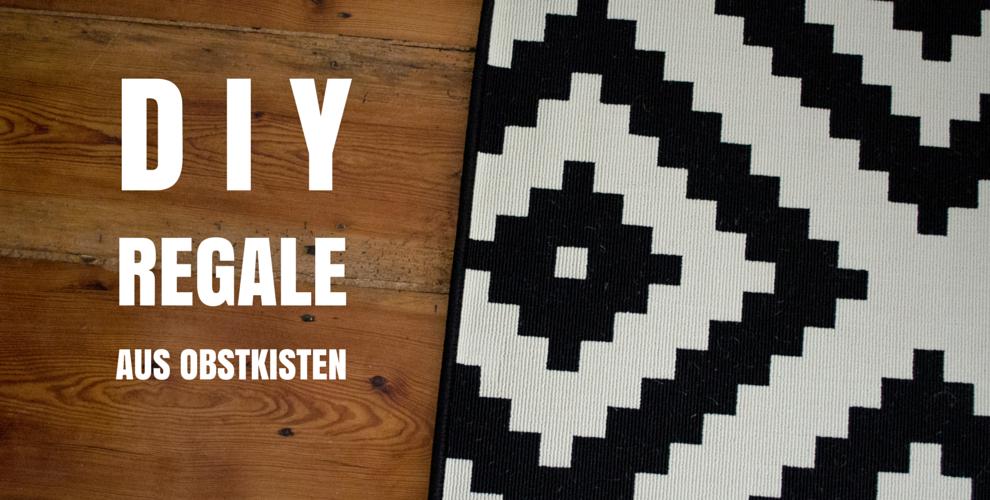 diy regale aus obstkisten felicity diy blog. Black Bedroom Furniture Sets. Home Design Ideas