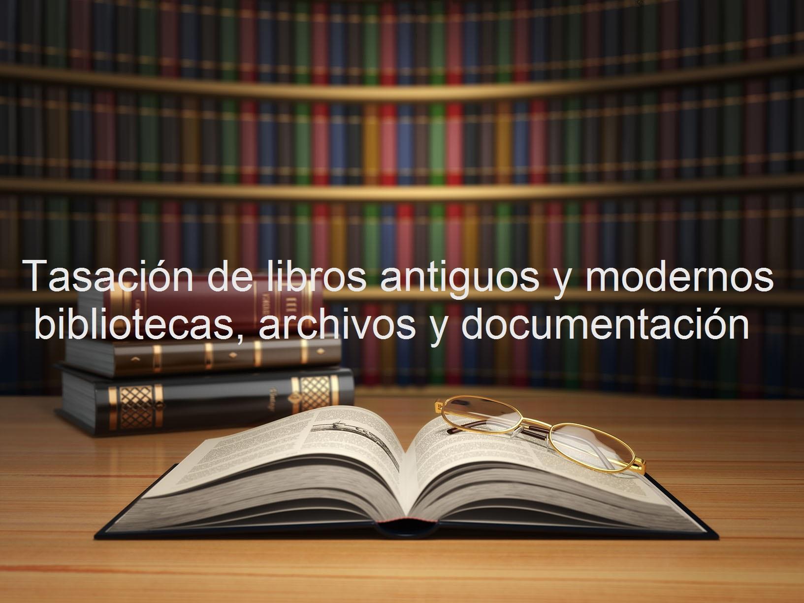 Sobre Tasacion De Libros Antiguos Y Modernos Cursos Y Servicios De