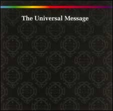 """The Universal Message"""