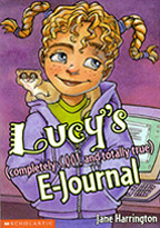 Lucy's Completely Cool and Totally True E-Journal (Scholastic 2001)