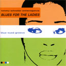 Tommy Schneller - Blues for the ladies - 2000