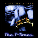 The T-Tones - Pimp my style - 2007