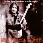 The First Class Blues Band proudly presents - Mr. Frank Biner - 1994