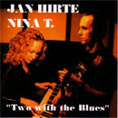Jan Hirte & Nina T. - Two with the Blues - 1999