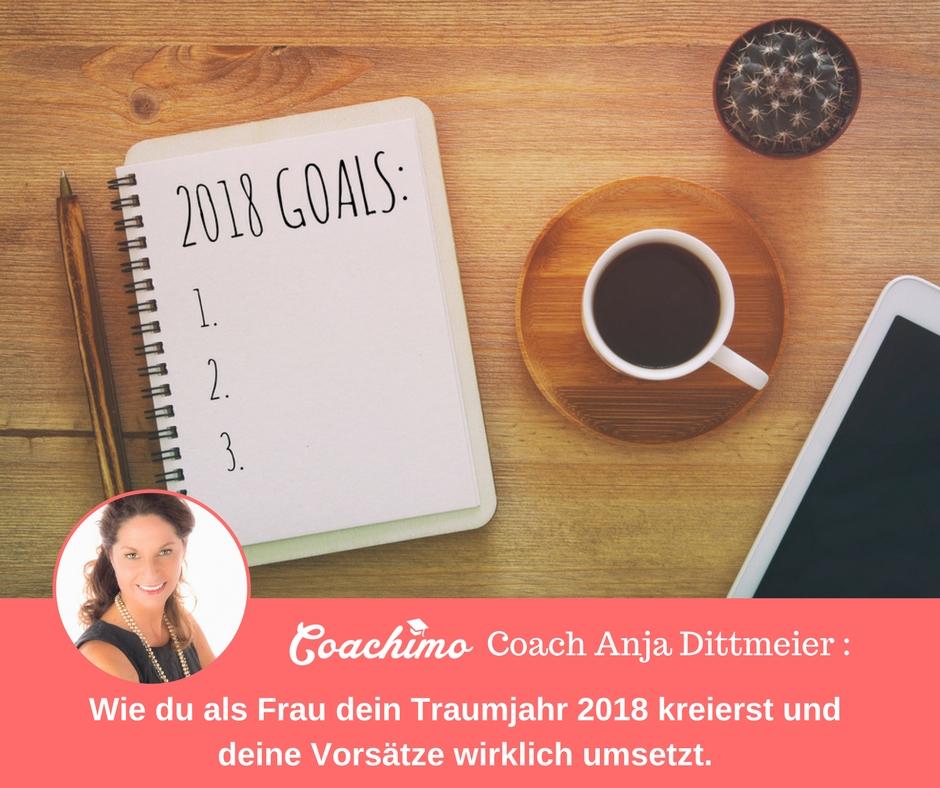 Coachimo Coach Anja Dittmeier - Wie du als Frau dein Traumjahr 2018 kreierst und deine Vorsätze wirklich umsetzt