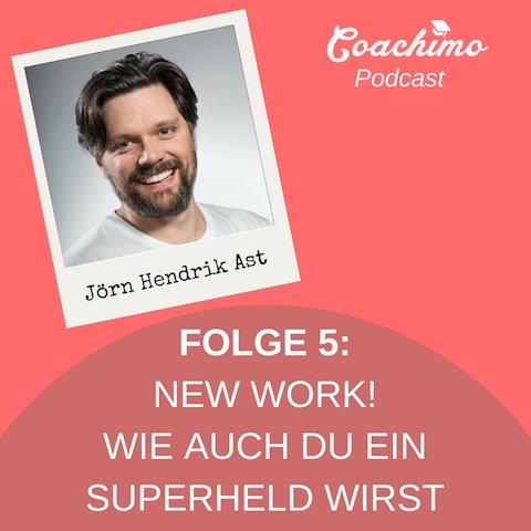 Podcast nq. 5 New work mit Coachimo und Jörn Ast
