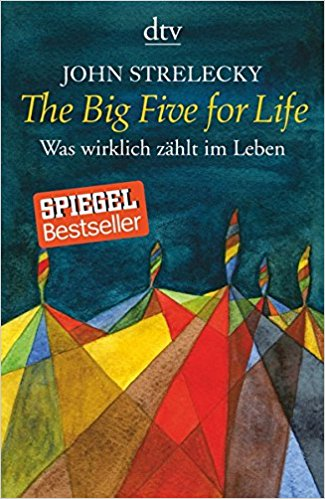 The Big Five for Life von John Strelecky*