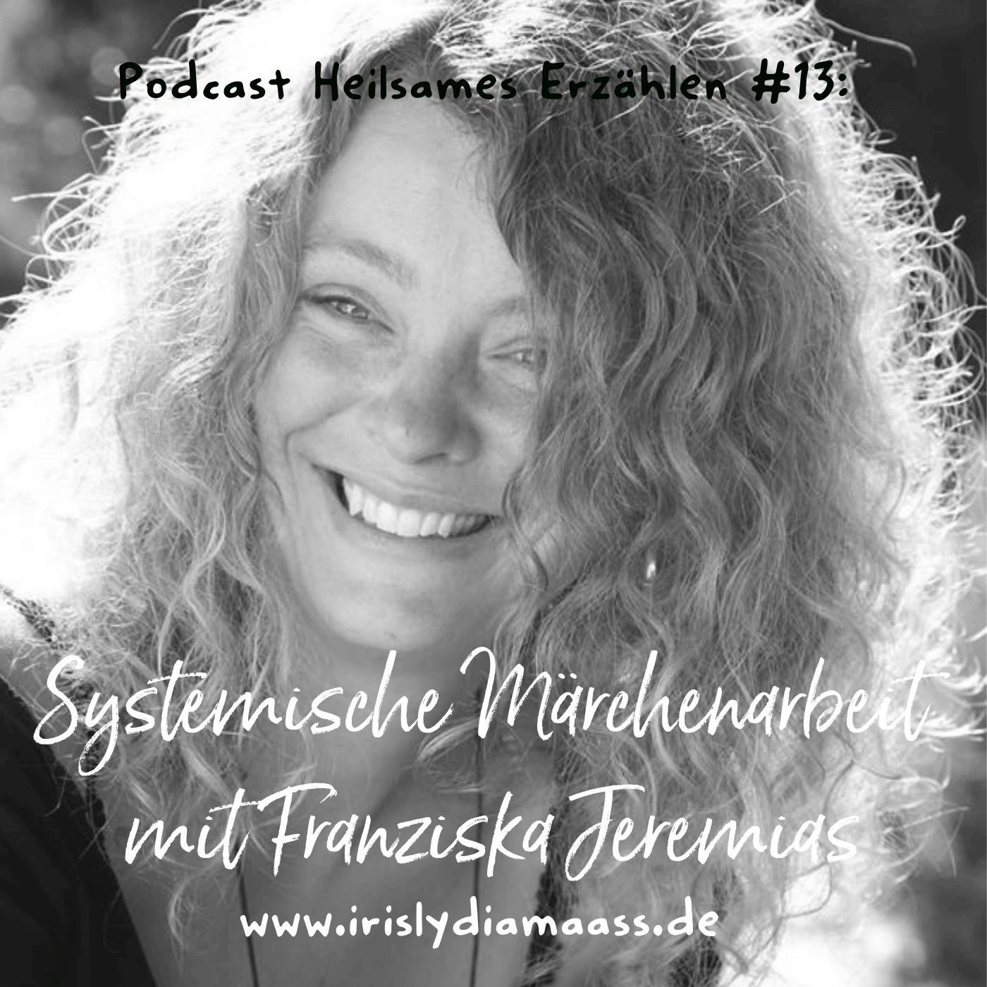 Podcast Heilsames Erzählen #13: Systemische Märchenarbeit