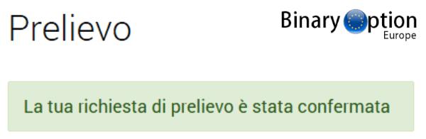 iqoption richiesta prelievo confermata opzioni binarie
