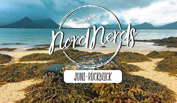 NordNerds Monatsrückblick für Juni 2020