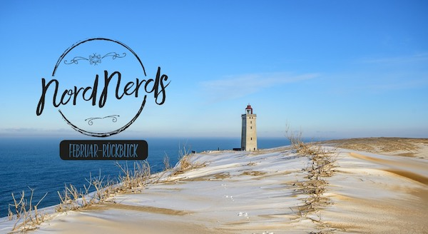 NordNerds Monatsrückblick für Februar 2019