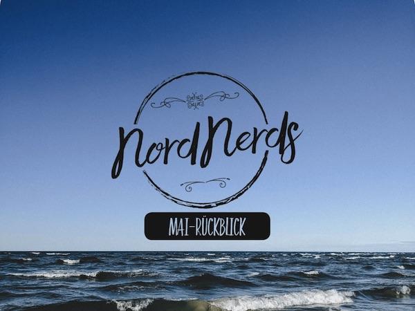 NordNerds Monatsrückblick für Mai 2021