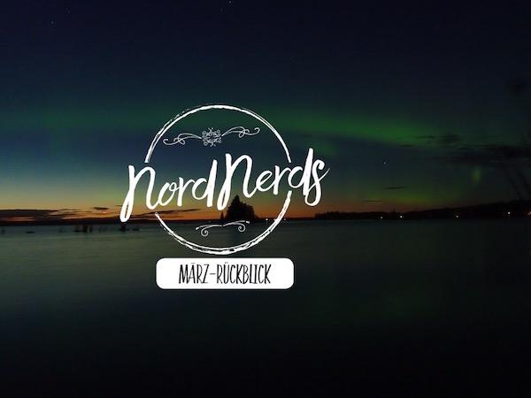 NordNerds Monatsrückblick für März 2019