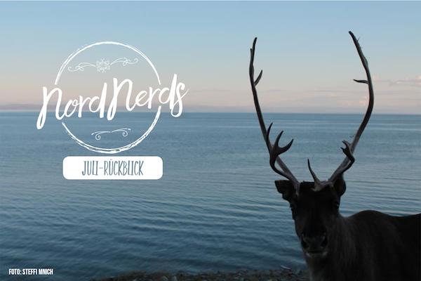 NordNerds Monatsrückblick für Juli 2018