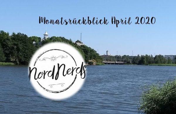 NordNerds Monatsrückblick für April 2020