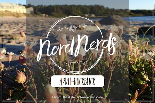 NordNerds Monatsrückblick für April 2019