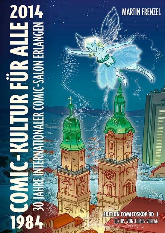 """Erscheint pünktlich als Preview-Brochüre zum Erlanger Jubiläums-Comic-Salon: Martin Frenzels Publikation """"30 Jahre Comic-Kultur für alle"""" - im Herbst 2014 als Buch Cover: Ingo Milton"""