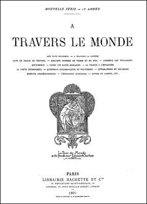 À travers le monde. Hachette, Paris, 1895-1911.