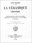 Couverture. Ernest GRANDIDIER (1833-1912) : La céramique chinoise. Firmin-Didot, Paris, 1894, in-4, II+232 pages+42 planches. Héliogravures par Dujardin, reproduisant cent vingt-quatre pièces de la collection de l'auteur.
