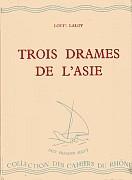 Louis Laloy (1874-1944) : TROIS DRAMES DE L'ASIE. Le songe de la vie, Vikrâma et Ourvâsi, Le chagrin au palais de Han. Éditions de la Baconnière – Neuchatel, 1943.