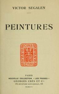 Victor Segalen (1878-1919) : Peintures Georges Crès et Cie, Paris, 1916, 214 pages.