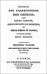 Louis-François DELATOUR (1727-1807) : Essais sur l'architecture des Chinois, sur leurs jardins, leurs principes de médecine, et leurs mœurs et usages