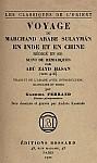 Gabriel Ferrand (1864-1935) : Voyage du marchand arabe Sulaymân en Inde et en Chine rédigé en 851, suivi de Remarques par Abu Zayd Hasan (vers 916). Éditions Bossard, Paris, 1922.