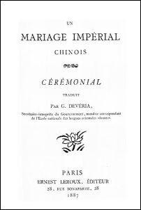 Gabriel DEVÉRIA (1844-1899) : Un mariage impérial chinois. Cérémonial (Traduction). Bibliothèque orientale elzévirienne. Ernest Leroux, éditeur, Paris, 1887, 186 pages.
