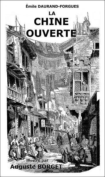 Couverture. Old Nick [Émile Daurand-Forgues (1813-1883)], et Auguste Borget (1807-1877) pour les illustrations : La Chine ouverte. Aventures d'un fan-kouei dans le pays de Tsin. — Fournier, éditeur, Paris, 1845.