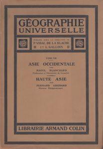 Fernand Grenard (1866-1942) : Haute Asie [Mongolie, Turkestan chinois, Tibet]. Géographie Universelle, t. VIII. Armand Colin, Paris, 1929.