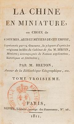 Couverture de : Jean-Baptiste Breton de la Martinière (1777-1852) : La Chine en miniature, ou choix de costumes, arts et métiers de cet empire. — Nepveu, libraire, Paris, 1811.