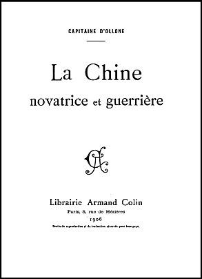 Couverture. Henri D'OLLONE (1879-1945) : La Chine novatrice et guerrière. - Librairie Armand Colin, Paris, 1906, 320 pages.