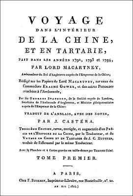 George Staunton (1737-1801) : Voyage dans l'intérieur de la Chine et en Tartarie, fait en 1792, 1793 et 1794, par Lord Macartney, ambassadeur du roi d'Angleterre auprès de l'empereur de la Chine.