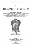 A travers le Monde : La Chine. Hachette, Paris, 1895-1911.