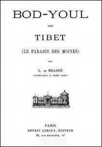BOD-YOUL ou TIBET  (le paradis des moines)  par Léon-Joseph DE MILLOUÉ (1842-192x)   Ernest Leroux, Paris, 1906.