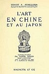 Ernest Francisco FENELLOSA (1853-1908) : L'art en Chine et au Japon
